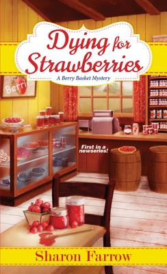Dying for Strawberries (Berry Basket Mystery #1) Cover Image