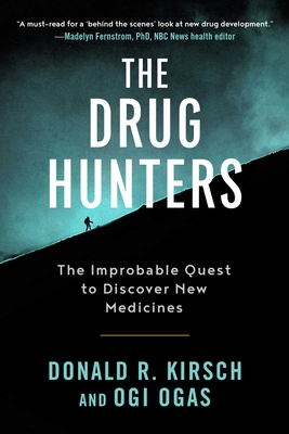 The Drug Hunters: The Improbable Quest to Discover New Medicines Cover Image