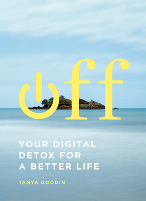 Off: Your Digital Detox for a Better Life Cover Image