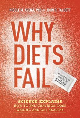 Why Diets Fail (Because You're Addicted to Sugar) Cover