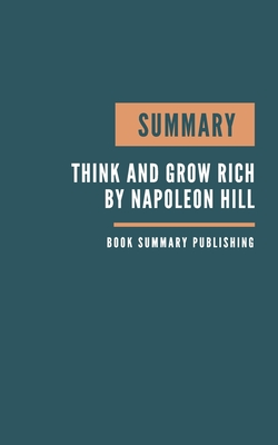 Summary: Think and Grow Rich Book Summary - How to get rich - How to become a millionaire - Investing strategies. Cover Image