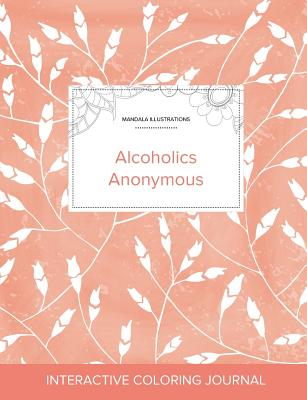 Adult Coloring Journal: Alcoholics Anonymous (Mandala Illustrations, Peach Poppies) Cover Image