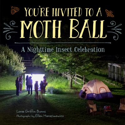 You're Invited to a Moth Ball: A Nighttime Insect Celebration Cover Image