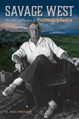 Savage West: The Life and Fiction of Thomas Savage Cover Image