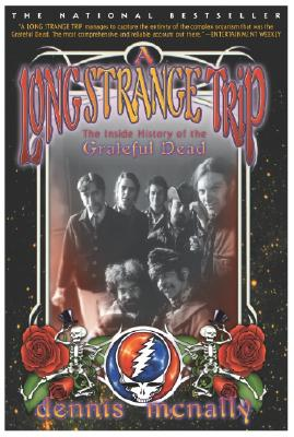 A Long Strange Trip: The Inside History of the Grateful Dead Cover Image