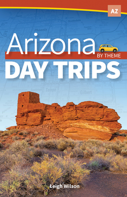 Arizona Day Trips by Theme Cover Image
