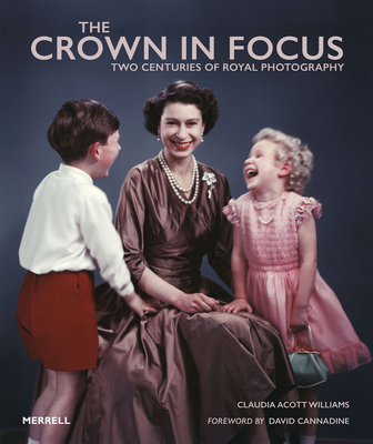 The Crown in Focus: Two Centuries of Royal Photography Cover Image