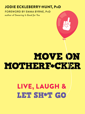 Move on Motherf*cker: Live, Laugh, and Let Sh*t Go Cover Image