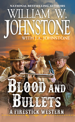 Blood and Bullets (A Firestick Western #2) Cover Image