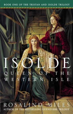 Isolde, Queen of the Western Isle: The First of the Tristan and Isolde Novels Cover Image