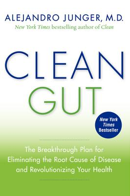 Clean Gut: The Breakthrough Plan for Eliminating the Root Cause of Disease and Revolutionizing Your Health Cover Image