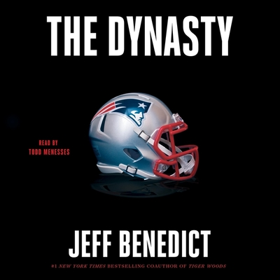 The Dynasty: The Inside Story of the Nfl's Most Successful and Controversial Franchise Cover Image