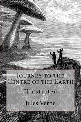 Journey of the Centre of the Earth: Illustrated Cover Image