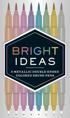 Bright Ideas: 8 Metallic Double-Ended Colored Brush Pens: (Dual Brush Pens, Brush Pens for Lettering, Brush Pens with Dual Tips) Cover Image