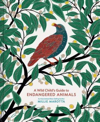 A Wild Child's Guide to Endangered Animals: (Endangered Species Book, Wild Animal Guide, Books About Animals, Plant and Animal Books, Animal Art Books) Cover Image