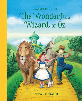 The Wonderful Wizard Of Oz Classic Stories Brookline Booksmith