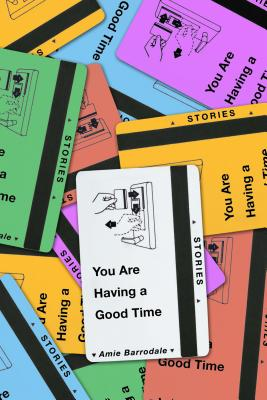 You Are Having a Good Time: Stories Cover Image