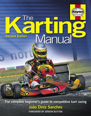 The Karting Manual:  The Complete Beginner's Guide to Competitive Kart Racing - 2nd Edition Cover Image
