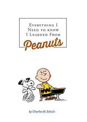 Cover for Everything I Need to Know I Learned from Peanuts (Revised Ed.)