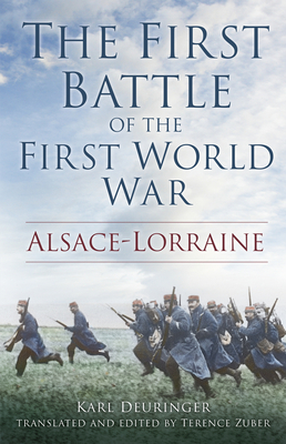 The First Battle of the First World War: Alsace-Lorraine Cover Image