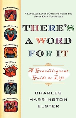 There's a Word for It (Revised Edition): A Grandiloquent Guide to Life cover