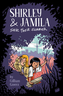 Cover for Shirley and Jamila Save Their Summer
