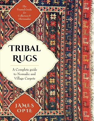 Tribal Rugs: A Complete Guide to Nomadic and Village Carpets Cover Image