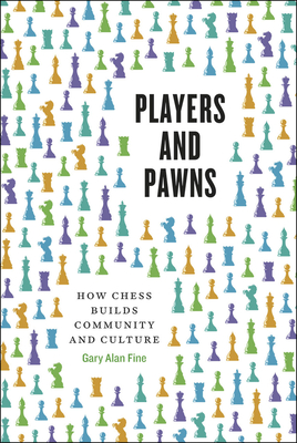 Players and Pawns: How Chess Builds Community and Culture Cover Image