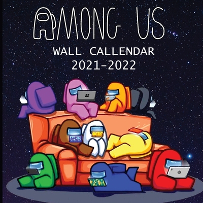 2021-2022 Among Us Book Calendar: Among us imposter and Colorful characters (8.5x8.5 Inches Large Size) 18 Months Book Calendar Cover Image