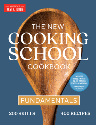 The New Cooking School Cookbook: Fundamentals Cover Image