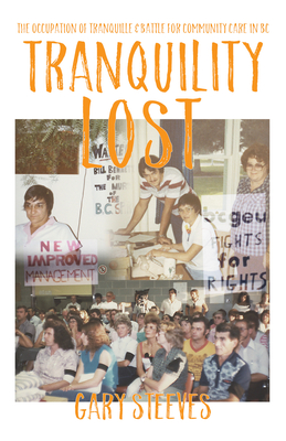 Tranquility Lost: The Occupation of Tranquille and Battle for Community Care in BC Cover Image