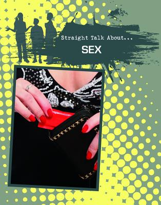 Sex (Straight Talk About...(Crabtree)) Cover Image