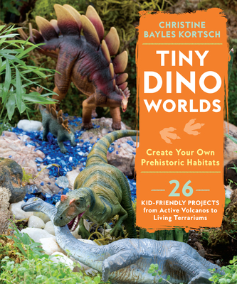 Tiny Dino Worlds: Create Your Own Prehistoric Habitats Cover Image