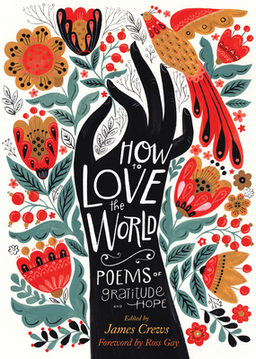 How to Love the World: Poems of Gratitude and Hope Cover Image