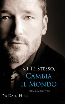 Sii Te Stesso, Cambia Il Mondo - Being You, Changing the World - Italian (Hardcover) Cover Image