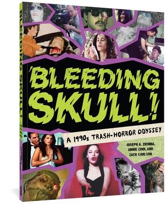 Bleeding Skull!: A 1990s Trash-Horror Odyssey Cover Image