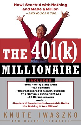 The 401(k) Millionaire: How I Started with Nothing and Made a Million--And You Can, Too Cover Image