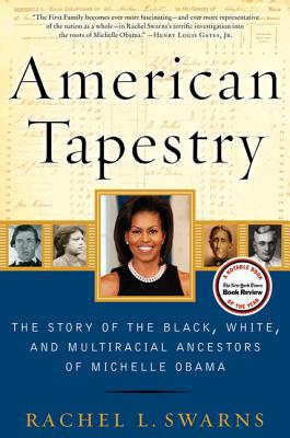 American Tapestry: The Story of the Black, White, and Multiracial Ancestors of Michelle Obama Cover Image