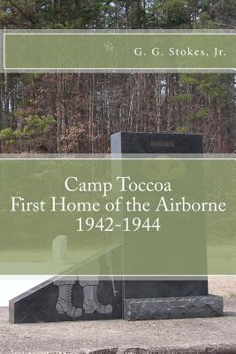Camp Toccoa: First Home of the Airborne.: 1942-1944 Cover Image