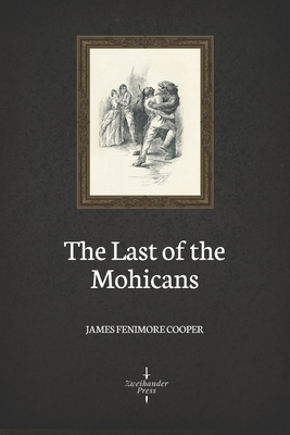 The Last of the Mohicans (Illustrated) Cover Image