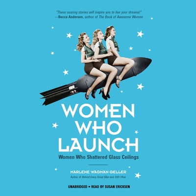 Women Who Launch: Women Who Shattered Glass Ceilings Cover Image