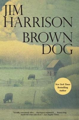 Brown DogJim Harrison