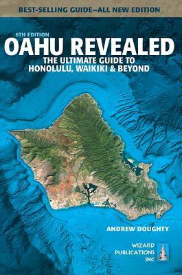 Oahu Revealed: The Ultimate Guide to Honolulu, Waikiki & Beyond Cover Image