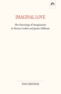 Imaginal Love: The Meanings of Imagination in Henry Corbin and James Hillman Cover Image
