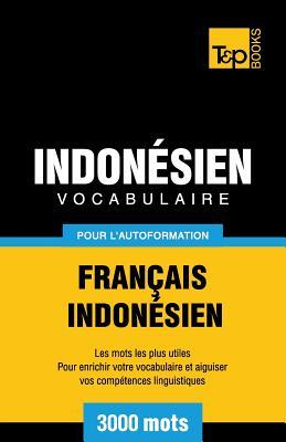 Vocabulaire Français-Indonésien pour l'autoformation - 3000 mots les plus courants (French Collection #154) Cover Image