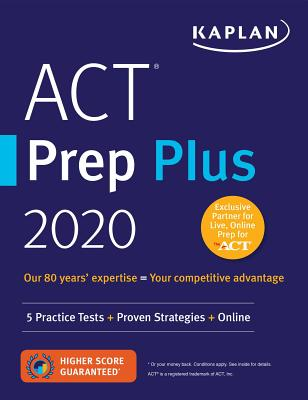ACT Prep Plus 2020: 5 Practice Tests + Proven Strategies + Online (Kaplan Test Prep) Cover Image