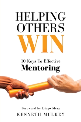 Helping Others Win: 10 Keys To Effective Mentoring Cover Image
