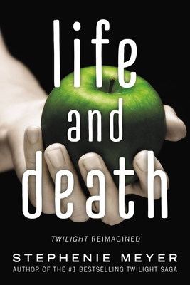 Life and Death: Twilight Reimagined Cover Image