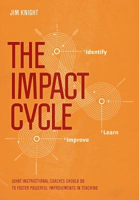 The Impact Cycle: What Instructional Coaches Should Do to Foster Powerful Improvements in Teaching Cover Image