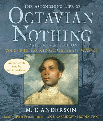 The Astonishing Life of Octavian Nothing, Traitor to the Nation, Volume 2 Cover